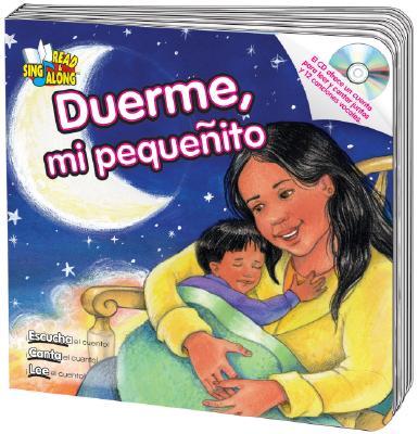 Duerme, Mi Pequenito - Mitzo Thompson, Kim, and Mitzo Hilderbrand, Karen, and Schwartz, Carol (Illustrator)