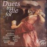 Duets to Die For - Alastair Miles (vocals); Anthony Michaels-Moore (vocals); Bruce Ford (vocals); Della Jones (vocals); Diana Montague (vocals);...