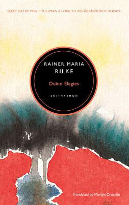 Duino Elegies - Rilke, Rainer, and Crucefix, Martyn (Translated by)