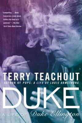Duke: A Life of Duke Ellington - Teachout, Terry