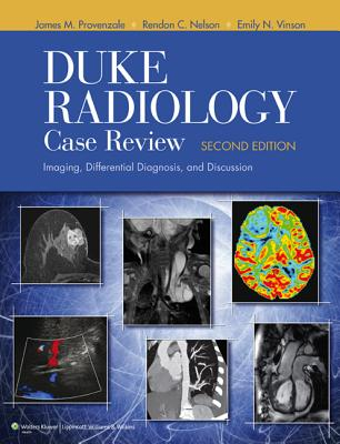 Duke Radiology Case Review: Imaging, Differential Diagnosis, and Discussion - Provenzale, James M, MD, and Nelson, Rendon C, MD, and Vinson, Emily N, MD