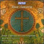 Dum clamarem: Dolore e Speranza nel Canto Gregoriano