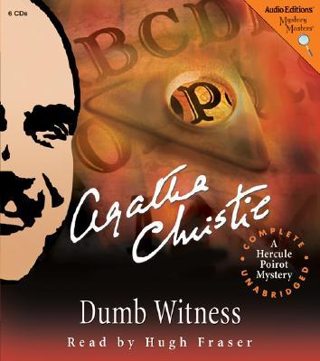 Dumb Witness: A Hercule Poirot Mystery - Christie, Agatha, and Fraser, Hugh, Sir (Narrator), and Fraser, Hugh, Professor (Read by)