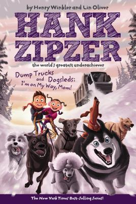 Dump Trucks and Dogsleds: I'm on My Way, Mom! - Winkler, Henry, and Oliver, Lin