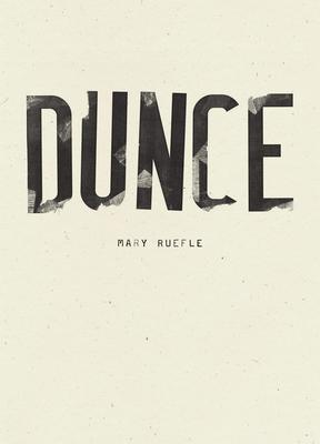 Dunce - Ruefle, Mary