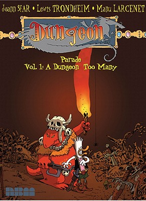 Dungeon Parade: Touchon Parade Vol.1 Dungeon Too Many v. 1 - Trondheim, Lewis, and Sfar, Joann, and Larcenet, Manu