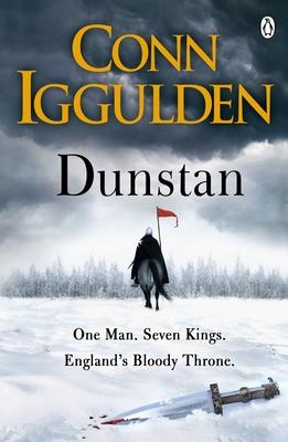 Dunstan: One Man. Seven Kings. England's Bloody Throne. - Iggulden, Conn