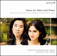 Duos for Oboe and Piano: Works by R. Schumann, D. Ludwig, F. Poulenc and P. Haas - Jennifer Lim (piano); Katherine Needleman (oboe)