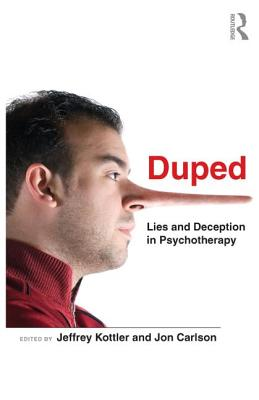 Duped: Lies and Deception in Psychotherapy - Kottler, Jeffrey, Professor, PhD (Editor), and Carlson, Jon, Psy.D, Ed.D (Editor)