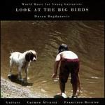 Dusan Bogdanovic: Look at the Big Birds - World Music for Young Guitarists