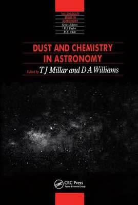 Dust and Chemistry in Astronomy - Millar, T J (Editor), and Williams, D a (Editor)