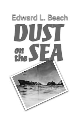 Dust on the Sea - Beach, Edward L, Cap.