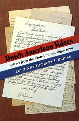 Dutch American Voices: Letters from the United States, 1850-1930 -