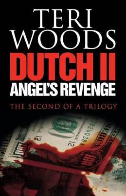 Dutch II. Angel's Revenge - Woods, Teri, and Teague, Kwame