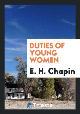Duties of Young Women - Chapin, E H