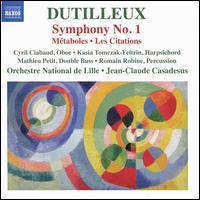 Dutilleux: Symphony No. 1; Métaboles; Les Citations - Cyril Ciabaud (oboe); Kasia Tomczak-Feltrin (harpsichord); Mathieu Petit (double bass); Romain Robine (percussion);...