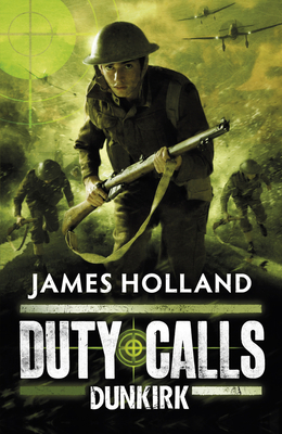Duty Calls: Dunkirk - Holland, James