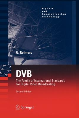 DVB: The Family of International Standards for Digital Video Broadcasting - Reimers, Ulrich