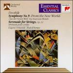 "Dvor�k: Symphony No. 9 ""From the New World""; Serenade for Strings, Op. 22"