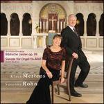 Dvorák: Biblische Lieder; Klicka: Sonate für Orgel