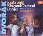 Dvorák: King and Charcoal Burner
