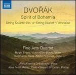 Dvorák: Spirit of Boehmia - String Quartet No. 4, String Sextet, Polonaise