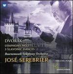 Dvorák: Symphonies Nos. 2 & 3; Slavonic Dances