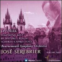 Dvor�k: Symphony No. 7; In Nature's Realm; Scherzo Capriccioso - Bournemouth Symphony Orchestra; Jos� Serebrier (conductor)
