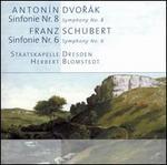 Dvorák: Symphony No. 8; Schubert: Symphony No. 6