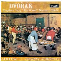 "Dvorák: Symphony No. 9 ""New World""; Overture ""Othello"" - London Symphony Orchestra; Istvan Kertesz (conductor)"