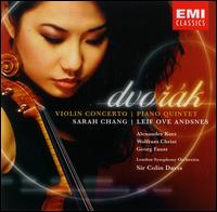 Dvorák: Violin Concerto; Piano Quintet - Alexander Kerr (violin); Georg Faust (cello); Leif Ove Andsnes (piano); Sarah Chang (violin); Wolfram Christ (viola);...