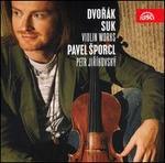Dvorak, Suk: Violin Works