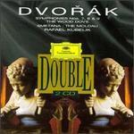 Dvorak: Symphonies Nos. 7-9; Smetana: The Moldau