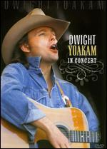 Dwight Yoakam: In Concert -