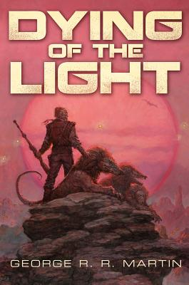Dying of the Light - Martin, George R R