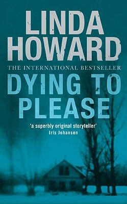Dying to Please - Howard, Linda
