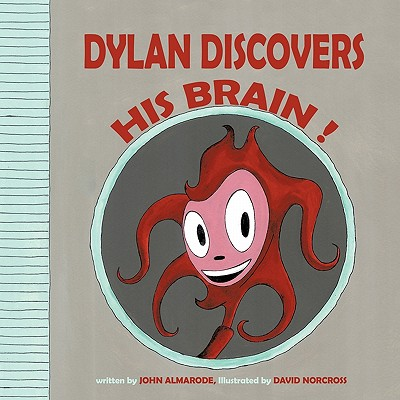 Dylan Discovers His Brain ! - Almarode, John