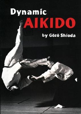 Dynamic Aikido - Shioda, Gozo