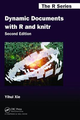 Dynamic Documents with R and knitr - Xie, Yihui