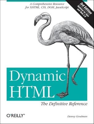 Dynamic HTML: The Definitive Reference - Goodman, Danny