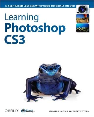 Dynamic Learning: Photoshop CS3 - Smith, Jennifer, and AGI Training Team