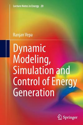 Dynamic Modeling, Simulation and Control of Energy Generation - Vepa, Ranjan