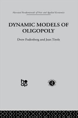 Dynamic Models of Oligopoly - Fudenberg, D, and Tirole, J