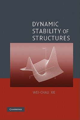 Dynamic Stability of Structures - Xie, Wei-Chau