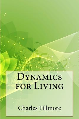 Dynamics for Living - Fillmore, Charles