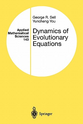 Dynamics of Evolutionary Equations - Sell, George R., and You, Yuncheng