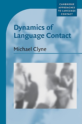 Dynamics of Language Contact: English and Immigrant Languages - Clyne, Michael, and Michael, Clyne, and Mufwene, Salikoko S (Editor)