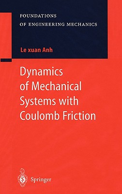 Dynamics of Mechanical Systems with Coulomb Friction - Le Xuan Anh