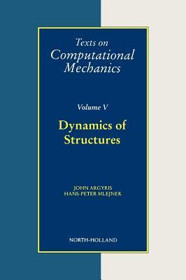 Dynamics of Structures - Argyris, J H, and Mlejnek, H -P