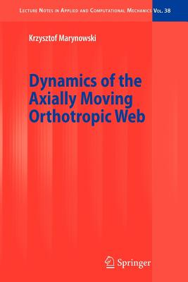 Dynamics of the Axially Moving Orthotropic Web - Marynowski, Krzysztof